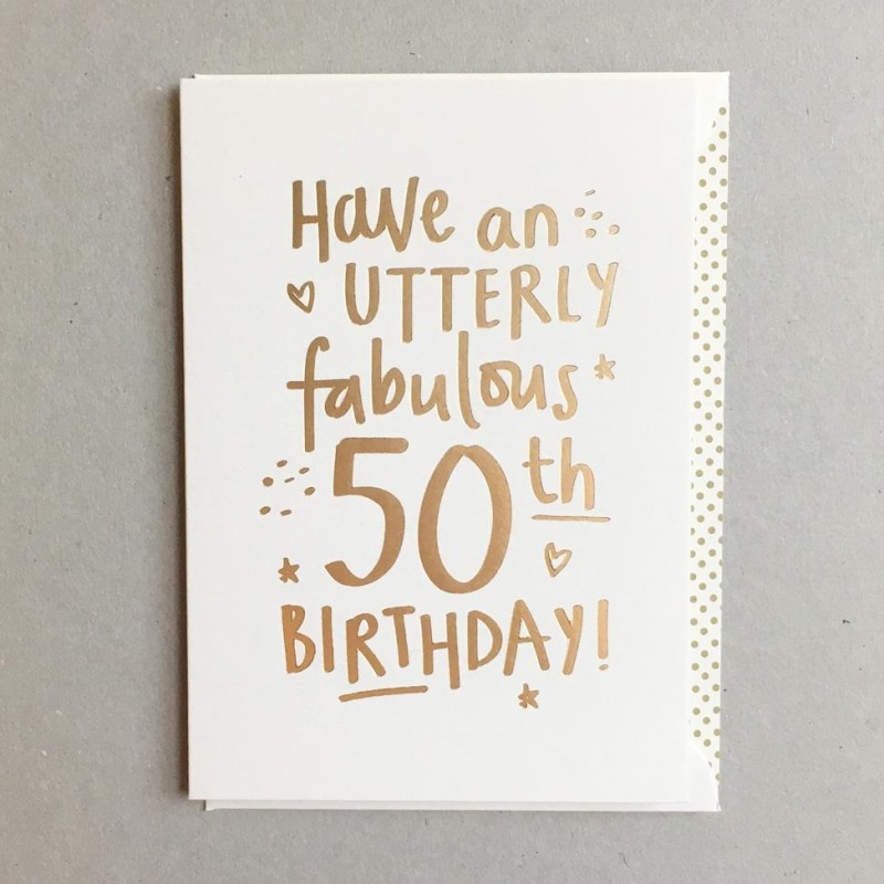Birthday Card 50 Have An Utterly Fabulous 50th Birthday